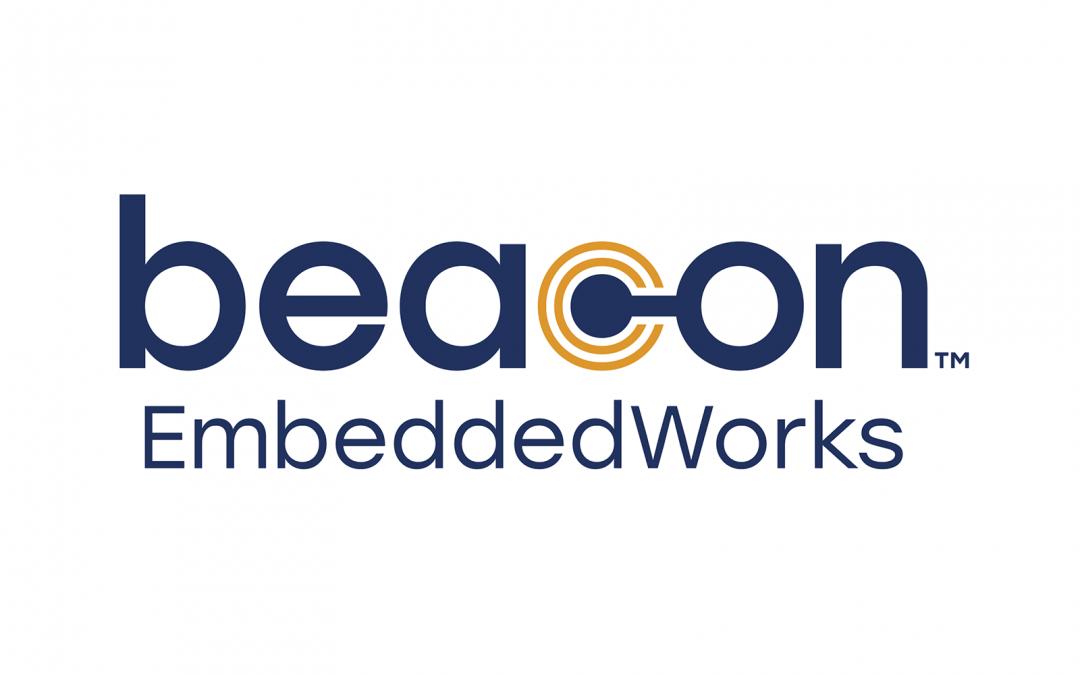 Beacon EmbeddedWorks Brand Launch