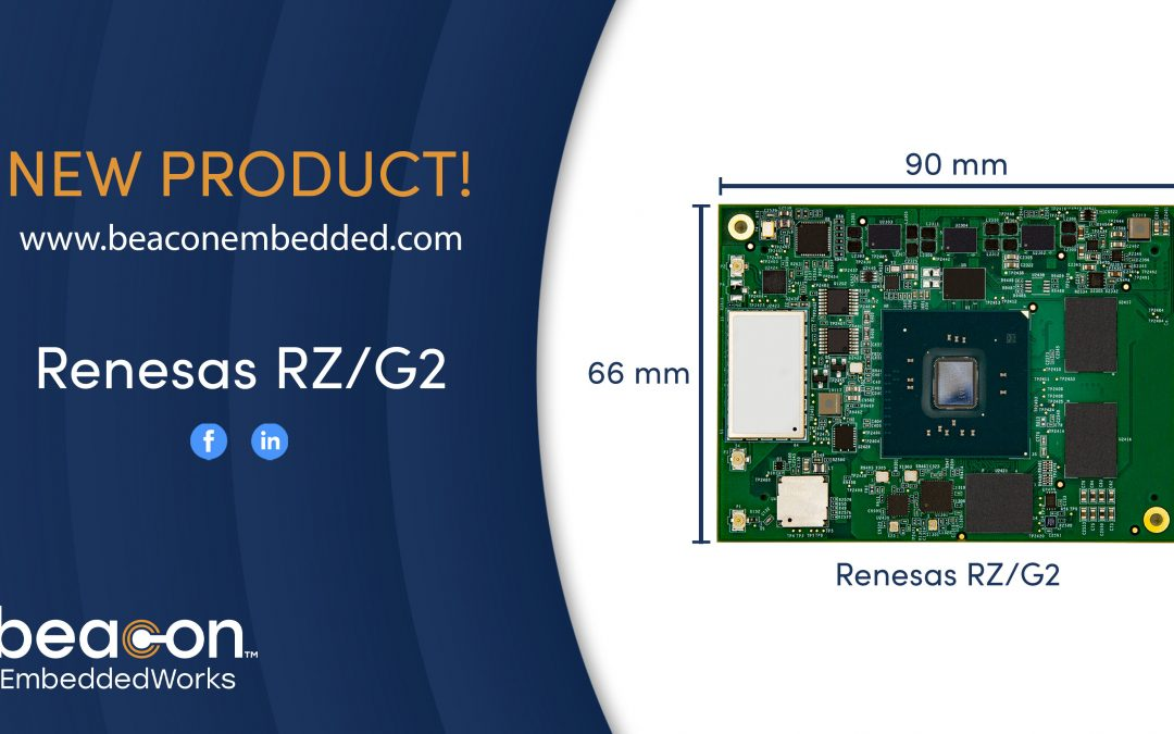 Beacon EmbeddedWorks' NEW RZ/G2 System On Module