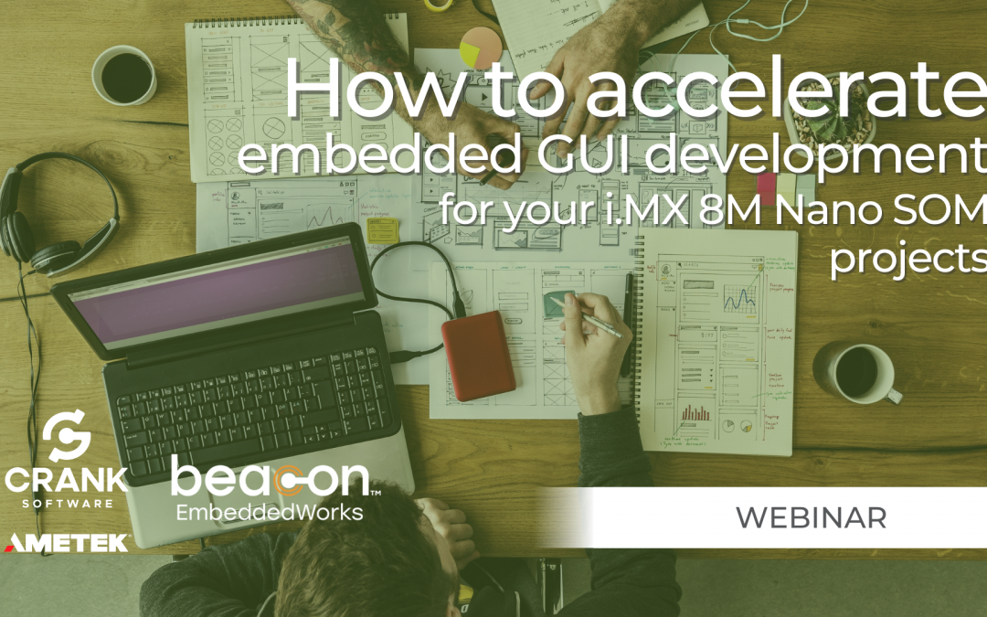 Webinar: How to accelerate embedded GUI development for your i.MX 8M SOM projects